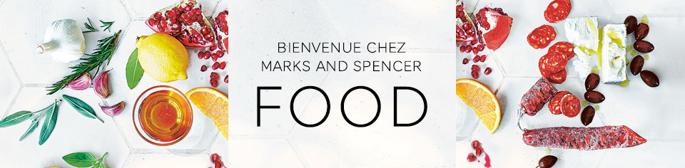 BIENVENUE CHEZ MARKS AND SPENCER FOOD