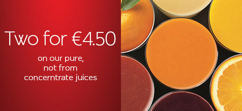 TWO FOR €4.50 ON OUR PURE, NOT FROM CONCERNTRATE JUICES