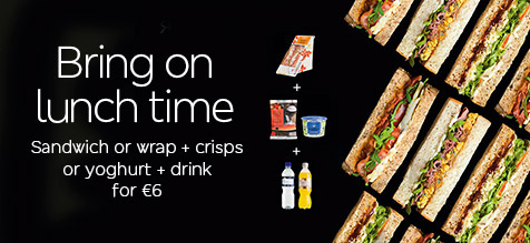 Bring on lunch time Sandwich or wrap + crisps or yoghurt + drink for €6